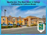 The Best Hotel in Vallejo California for Leisure Break