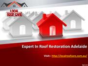 Expert In Roof Restoration Adelaide