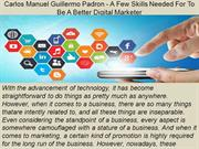 Carlos Manuel Guillermo Padron - A Few Skills Needed For To Be A Bette