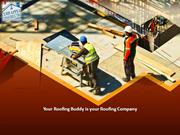 Your roofing buddy is your roofing company