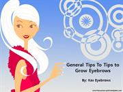 General Tips To Tips to Grow Eyebrows