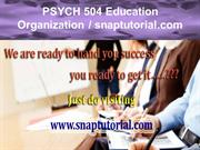 PSYCH 504 Education Organization / snaptutorial.com