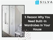 Why You Need A Built-In Wardrobes In Your House