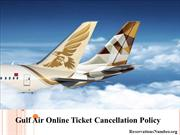 Gulf Air Online Ticket Cancellation Policy, Call at +1-855-635-3039