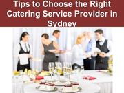 Tips to Choose the Right Catering Service Provider in Sydney