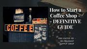 How to Start a Coffee Shop - DEFINITIVE GUIDE