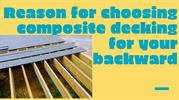 Reason for choosing composite decking for your backward