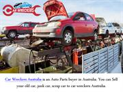 Your Car Is Wrecked Sell It To Us - Cars Wreckers Australia