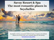 The most romantic places in Seychelles - Savoy Resort & Spa