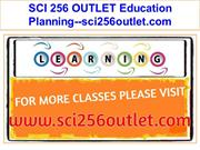 SCI 256 OUTLET Education Planning--sci256outlet.com