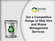 Get a Competitive Range of Skip Hire and Waste Management Services