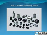 Why is Rubber so Widely Used?