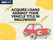 Acquire Loans Against Your Vehicle Title _ In Inglewood