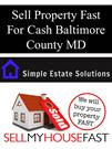 Sell Property Fast For Cash Baltimore County MD