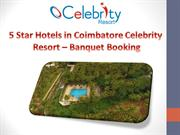5 Star Hotels in Coimbatore - Celebrity Resort Banquet Booking - 23