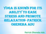 Benefits Of Yoga That Are Supported By Patrick Oheneba Adu