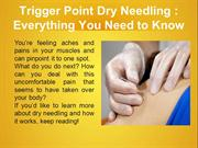 Trigger Point Dry Needling : Everything You Need to Know