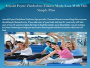 Arnold Payne Zimbabwe Fitness Made Easy With This Simple Plan
