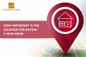 Importance of Choosing the Right Location for Buying a New Home