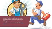 Water Pipeline Installation Services With Plumbers Near Me