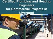 Certified Plumbing and Heating Engineers for Commercial Projects in Li