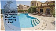 Some of the Easy Ways to Clean Your Swimming Pool