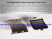 Find Right Brake Caliper Bearing For Your Truck