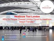 Heathrow Taxi London-Why Do People Choose London Travel by Heathrow Ai