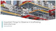 Important Things To Observe In Scaffolding Manufacturer