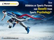 How Athletes or Sports Persons can benefit from Sports Psychology  Men