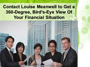 Louise Meanwell gives you 360-Degree, Bird's-Eye View Of Your Finances