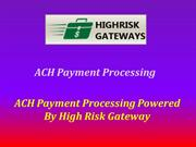 ACH Payment Processing enhances your business transactions globally
