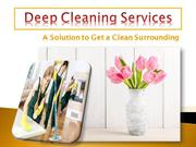 Deep Cleaning Services: A Solution to Get a Clean Surrounding
