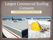 Largest Commercial Roofing Company: A Complete Roofing Solution