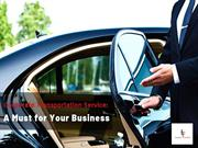 Corporate Transportation Service: A Must for Your Business