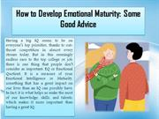 How to Develop Emotional Maturity Here Some Good Advice