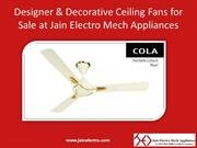 Designer & Decorative Ceiling Fans for Sale at Jain Electro Mech Appli