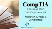 CompTIA 220-1002 Dumps Pdf - Reliable And Authentic