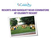Resorts and banquet near Coimbatore at celebrity resort - 25