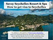 How to get visa to Seychelles - Savoy Resort & Spa