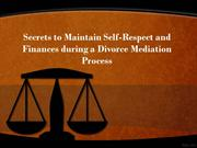 Secrets to Maintain Self-Respect and Finances during a Divorce