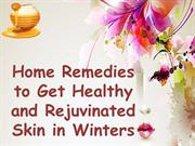 Home Remedies to Get Healthy and Rejuvinated Skin in Winters