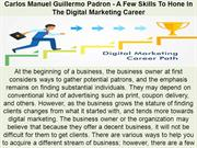 Carlos Manuel Guillermo Padron - A Few Skills To Hone In The Digital M