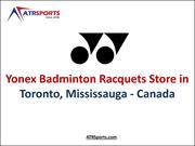 Yonex Badminton Racquets Store in Toronto, Mississauga Canada