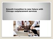 Smooth transition to new future with Chicago outplacement services