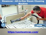 Steam Vac,SPVac Technology, All-in-One Steam Cleaning Machine