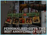 PERSONALISED GIFTS: THE BEST ANNIVERSARY GIFTS