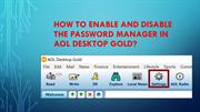 How to Enable and Disable the Password Manager in AOL Desktop Gold?