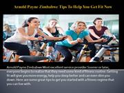 Arnold Payne Zimbabwe Tips To Help You Get Fit Now