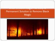 What Is Black magic An Easy & Permanent Solution to Remove Black Magic